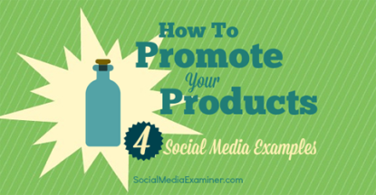 gv-promote-products-4-social-examples-480
